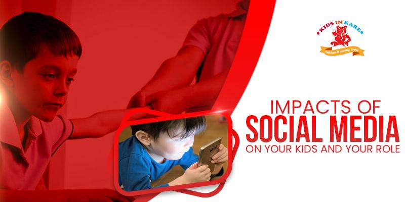 Impacts of social media on your children - kidsinkare.com